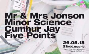 METACÍRCULO: Mr & Mrs Jonson + Minor Science + Cumhur Jay + Five Points